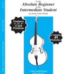 The ABCs of Bass for the Absolute Beginner to the Intermediate Student (Book 1)
